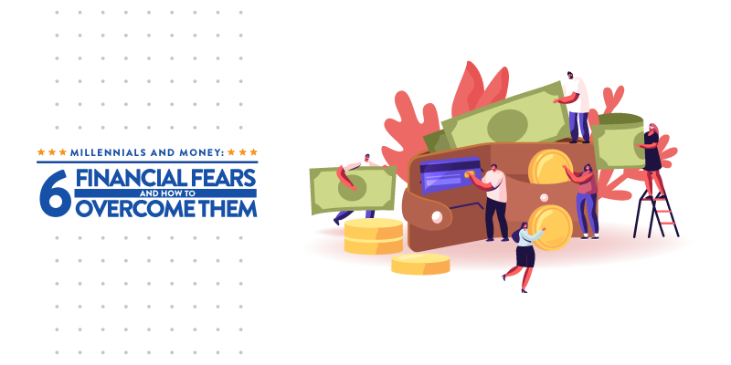 Millennials and Money: 6 Financial Fears and How to Overcome Them